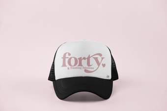 Forty & Freaking Fabulous Trucker