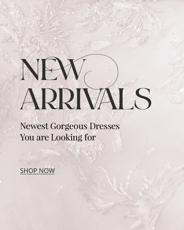 New Arrivals, Newest gorgeous dresses you looking for , shop now