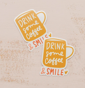 Drink Some Coffee and Smile Vinyl Sticker