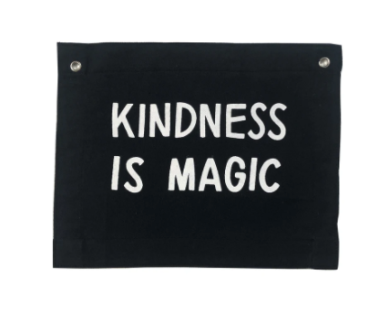 """Kindness is Magic"" Canvas Banner"