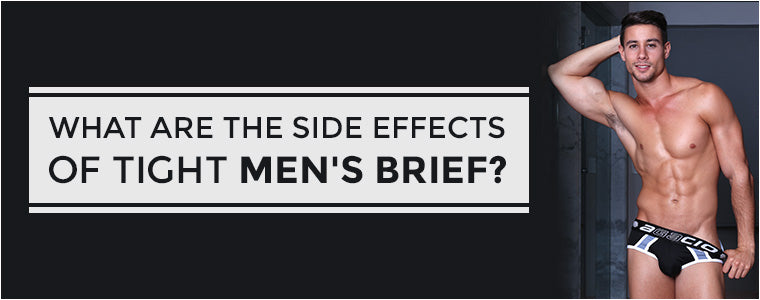 What are the side effects of tight men's brief?