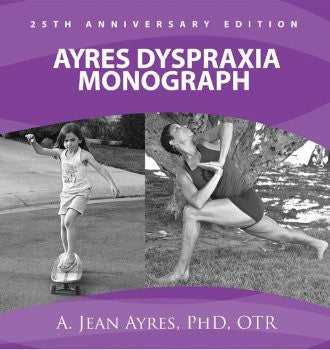 Ayres Dyspraxia Monograph, 25th Anniversary Edition