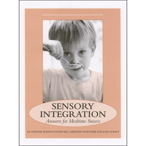 Sensory Integration: Answers for Mealtime Success