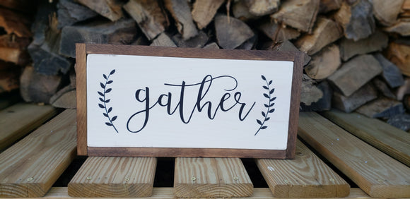 Gather Sign - Wood Frame