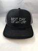 Best Day Of My Life Hat