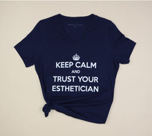 Load image into Gallery viewer, Navy V Neck Keep Calm and Trust Your Esthetician T Shirt