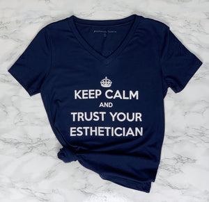 Navy V Neck Keep Calm and Trust Your Esthetician