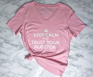 Keep Calm and Trust Your Injector Medical Aesthetics V Neck Tee