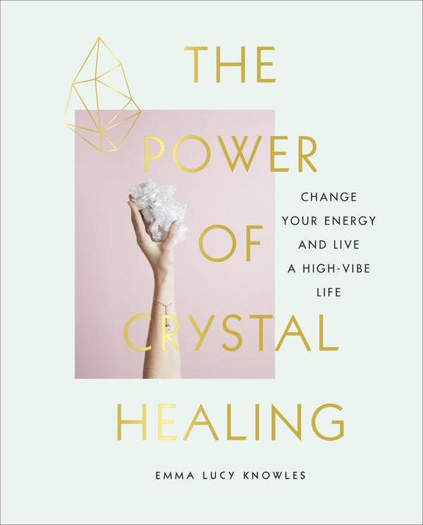 The Power of Crystal Healing