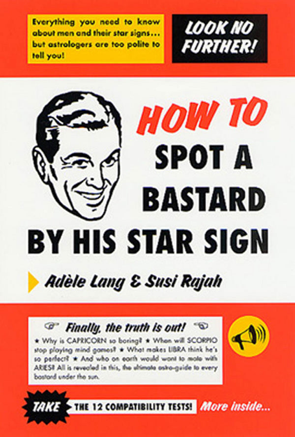 How To Spot A B****** By His Star Sign