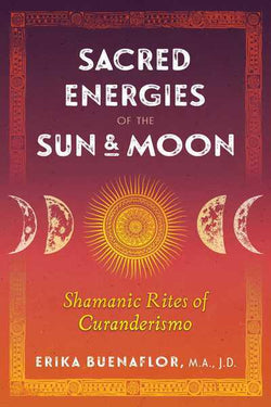 Sacred Energies Of The Sun & Moon