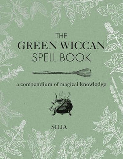 The Green Wicca Spell Book
