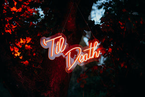 'Til Death | Hire Neon Signs NZ