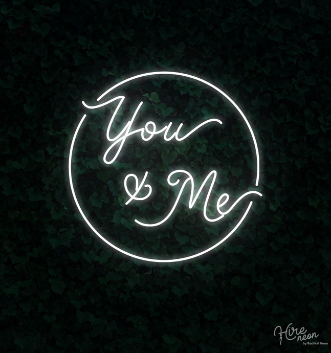 You & Me | Hire Neon Signs NZ