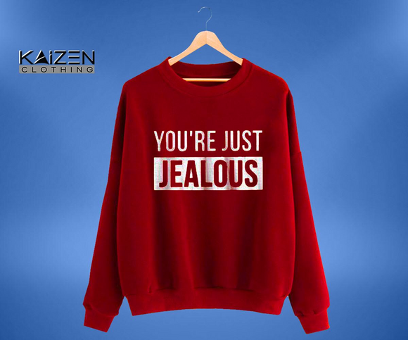 You're Just Jealous Sweatshirt
