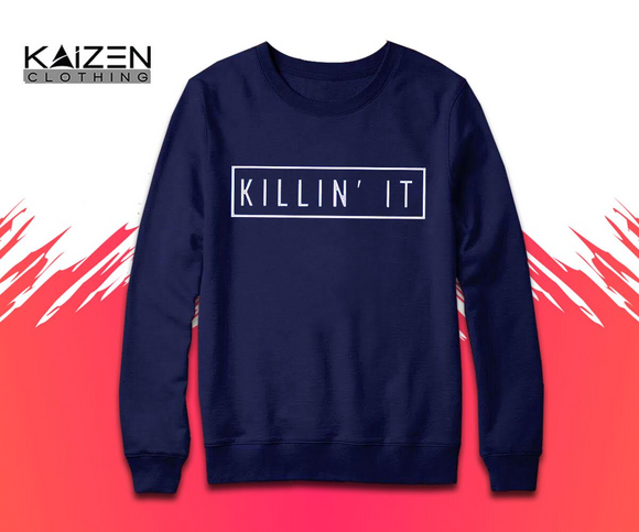 Killing It Sweatshirt