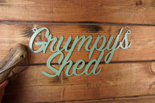 Load image into Gallery viewer, Grumpys Shed sign Home wall art Metal - Front View
