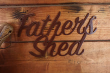 Load image into Gallery viewer, Fathers Shed sign Home wall art Metal - Front View