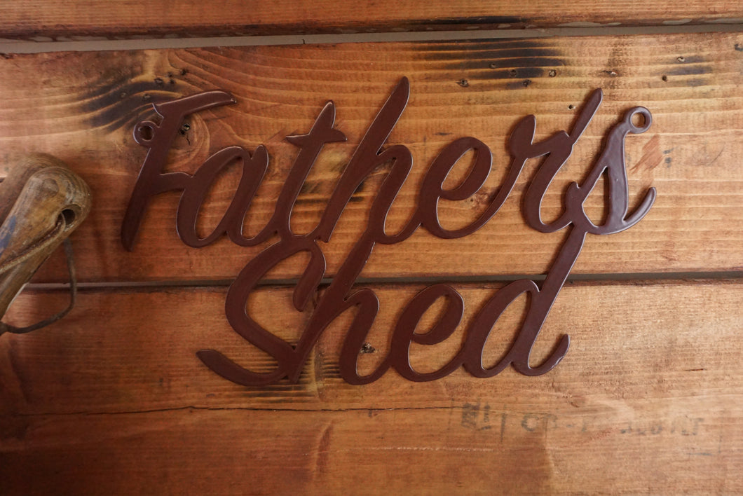 Fathers Shed sign Home wall art Metal - Front View