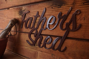 Fathers Shed sign Home wall art Metal - Side View