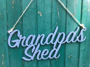 Grandpas Shed sign Home wall art Metal - Front View