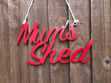 Load image into Gallery viewer, Mums Shed sign Home wall art Metal - Front View