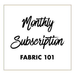 Monthly Fabric 101 Subscription!  Learn a New Textile Every Month!