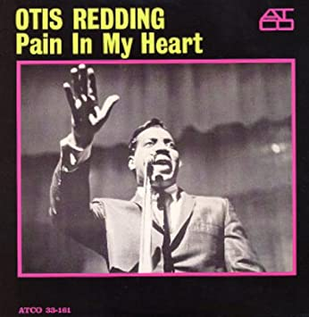 Redding, Otis - Pain In My Heart
