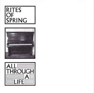"Rites of Spring - All Through A Life (7"")"