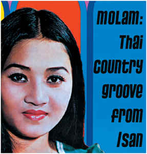 Molam: Thai Country Groove From Isan - Vol. 1
