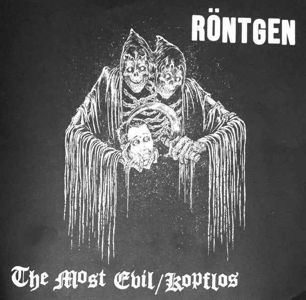 Rontgen - The Most Evil / Kopflos