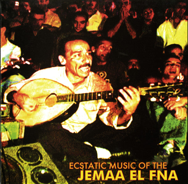 Jemaa El Fna (Compilation) - Ecstatic Music of the...