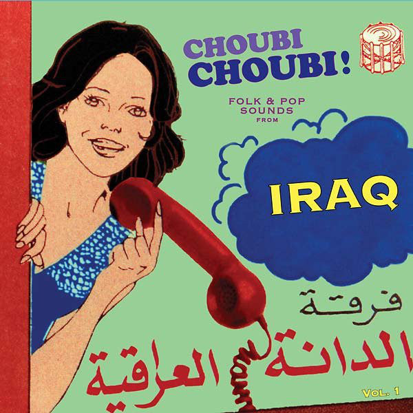 Choubi Choubi - Folk and Pop Sounds From Iraq (Compilation) - Vol. 1