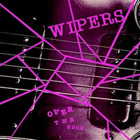 Wipers, The - Over The Edge