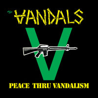 Vandals, The - Peace Thru Vandalism