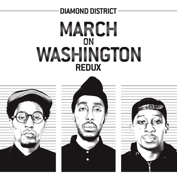 Diamond District - The March on Washington Redux