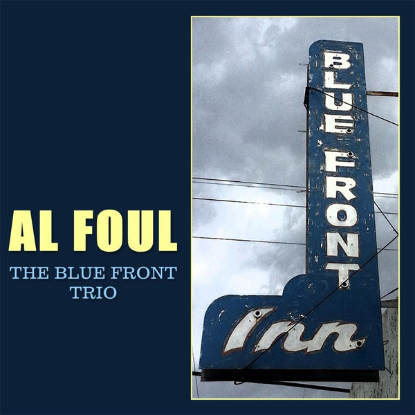 Foul, Al - The Blue Front Trio
