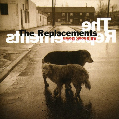Replacements, The - All Shook Down