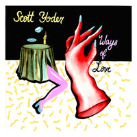 "Yoder, Scott - Ways of Love (7"")"