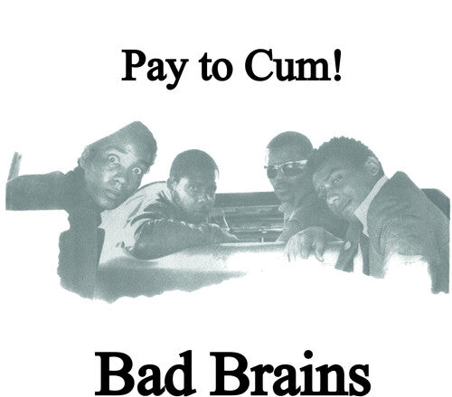 "Bad Brains - Pay To Cum! (7"")"