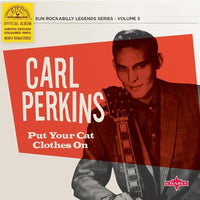 "Perkins, Carl - Put Your Cat Clothes On (10"")"