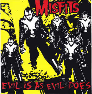 "Misfits - Evil Is As Evil Does (7"")"