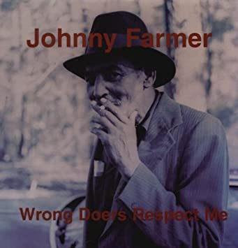 Farmer, Johnny - Wrong Doers Respect Me