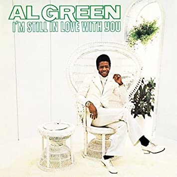 Green, Al - I'm Still In Love With You