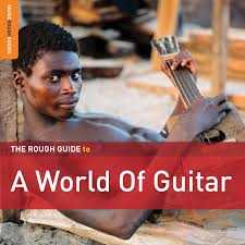 Rough Guide (Compilations) - A World of Guitar