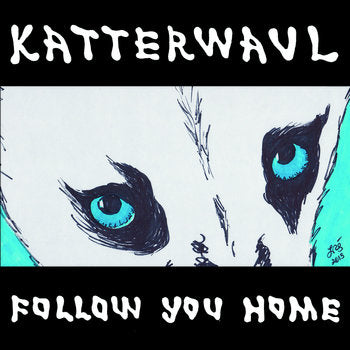 "Katterwaul - Follow You Home (7"")"