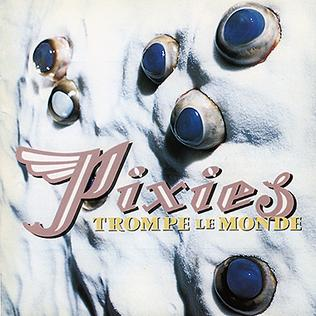 Pixies, The - Trompe La Monde