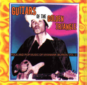 Guitars of the Golden Triangle (Compilation) - Folk and Pop Music from Myanmar