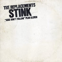 Replacements, The - Stink... Kids Don't Follow Plus Seven