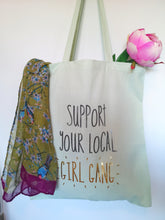 'Support your local girl gang' Tote Bag